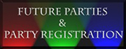 Future Parties & Registration